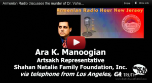 Armenian Radio Hour of New Jersey discusses the murder of Dr. Vahe Avetyan and Member of Armenian Parliament Ruben Hayrapetyan, a.k.a. Nemets Rubo