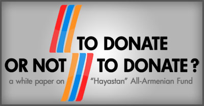 """To Donate Or Not to Donate to """"Hayastan"""" All-Armenian Fund"""